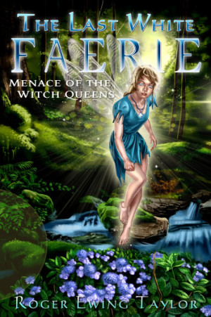 cover of Last White Faerie: Menace of the Witch Queens