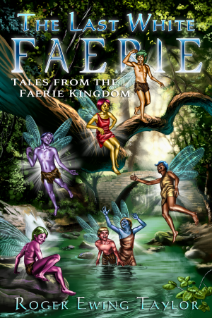cover for Last White Faerie: Tales from the Faerie Kingdom